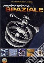 Alla scoperta dell'universo. Vol. 3. L'esplorazione spaziale film in dvd