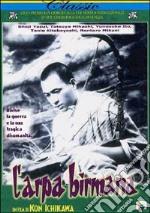 L' Arpa Birmana  film in dvd di Kon Ichikawa