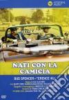 Nati Con La Camicia dvd