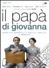 Il papà di Giovanna dvd