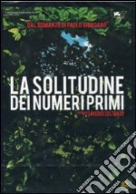 La solitudine dei numeri primi film in dvd di Saverio Costanzo