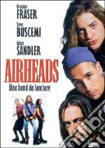 Airheads. Una banda da lanciare film in dvd di Michael Lehmann