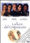 La Luce Del Crepuscolo  dvd