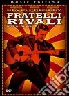 Fratelli Rivali (Music Edition) dvd