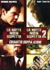 La notte non aspetta. La notte non aspetta 2 (Cofanetto 2 DVD) dvd