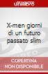 X-men giorni di un futuro passato slim