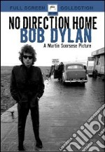 No Direction Home. Bob Dylan film in dvd di Martin Scorsese
