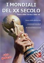 Mondiali Del XX Secolo (I) - Dagli Anni 30 Agli Anni 90 film in dvd