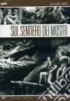 Sul Sentiero Dei Mostri (Ed. Limitata E Numerata) dvd