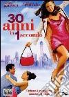 30 anni in 1 secondo dvd