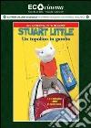 Stuart Little. Un topolino in gamba dvd