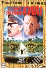 Il ponte sul fiume Kwai film in dvd di David Lean