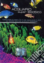 Acquario Super Esotico film in dvd