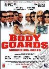 Body Guards. Guardie del corpo dvd