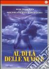Al Di La' Delle Nuvole dvd