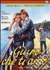 Giuro Che Ti Amo dvd