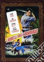I ribelli dell'Honduras film in dvd di Jacques Tourneur