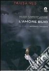 L' amore buio dvd