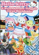 Hello Kitty. L'avventuroso viaggio verso occidente film in dvd