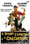 Tifoso, L'Arbitro E Il Calciatore (Il) dvd