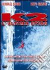 K2 - L'Ultima Sfida dvd