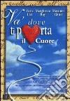 Va' Dove Ti Porta Il Cuore dvd