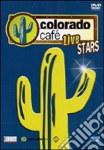 Colorado Cafè Live. Stars film in dvd