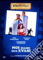 Noi siamo due evasi film in dvd di Giorgio Simonelli