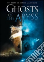 Ghosts of the Abyss film in dvd di James Cameron