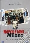 Napoletani A Milano dvd