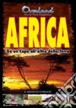 Overland. Africa. Da un capo all'altro della terra film in dvd di Overland