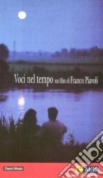 Voci Nel Tempo film in dvd di Franco Piavoli