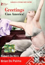 Ciao America! - Greetings film in dvd di Brian De Palma