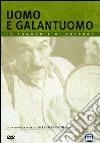 Uomo E Galantuomo dvd