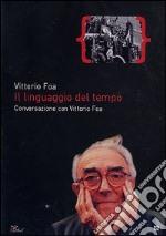 Il linguaggio del tempo. Conversazione con Vittorio Foa film in dvd