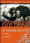 Goldoni. La bottega del caffè dvd