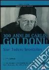 Goldoni. Sior Todero brontolon dvd