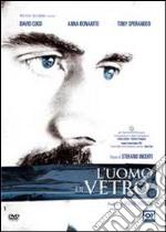 L'uomo di vetro film in dvd di Stefano Incerti