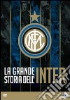 La grande storia dell'Inter dvd