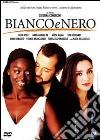 Bianco e nero dvd