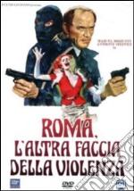 Roma, l'altra faccia della violenza film in dvd di Marino Girolami