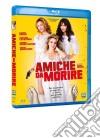 (Blu Ray Disk) Amiche Da Morire