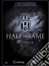 Juventus 08 - Hall Of Fame - Le Frecce