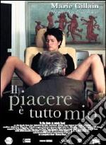Il piacere è tutto mio film in dvd di Isabelle Broué
