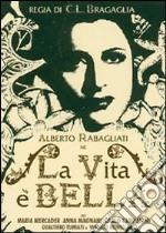 La vita è bella film in dvd di Carlo Ludovico Bragaglia