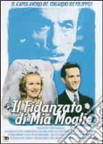 Il fidanzato di mia moglie film in dvd di Carlo Ludovico Bragaglia