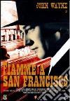 Fiamme a San Francisco dvd