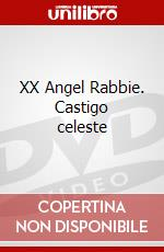 XX Angel Rabbie. Castigo celeste film in dvd di Shinji Ishihira