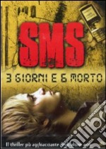 SMS. 3 giorni e 6 morto film in dvd di Andreas Prochaska