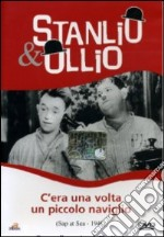 Stanlio & Ollio - C'Era Una Volta Un Piccolo Naviglio film in dvd di Gordon Douglas